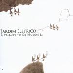 Jardim Elétrico: A Tribute to Os Mutantes
