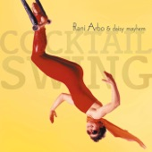 Rani Arbo & Daisy Mayhem - Cocktail Swing