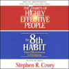 Stephen R. Covey - The 7 Habits of Highly Effective People & The 8th Habit (Special 3-Hour Abridgement) artwork