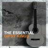 The Essential Gipsy Kings - Gipsy Kings