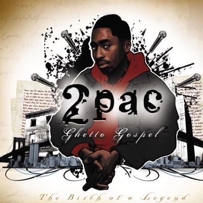 Ghetto Gospel (The Birth of a Legend) - 2pac