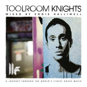 Toolroom Knights (Mixed By Eddie Halliwell)