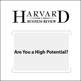 Are You a High Potential? (Harvard Business Review) (Unabridged) - Douglas A. Ready, Jay A. Conger, Linda A. Hill mp3 listen download