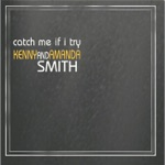 Kenny and Amanda Smith - Catch Me If I Try