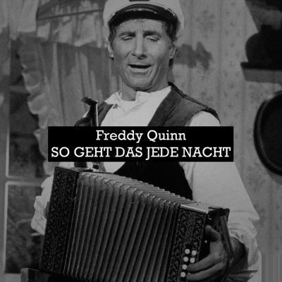 Freddy Quinn, so geht das jede Nacht - Freddy Quinn
