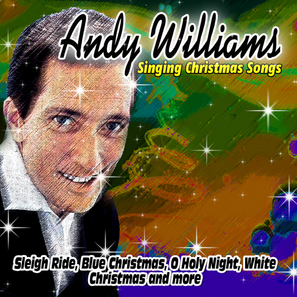 andy williams singing christmas songs by andy williams on apple music - Andy Williams White Christmas