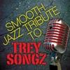Smooth Jazz Tribute to Trey Songz, Smooth Jazz All Stars