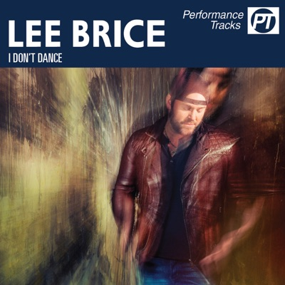 I Don't Dance (Performance Track) - EP - Lee Brice