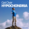 Hypnosis Live - Get Over Hypochondria Hypnosis: Conquer Your Fear of Getting Ill, with Hypnosis artwork