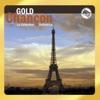 Gold chançon : La collection définitive, vol. 1 (Best of French Chansons)