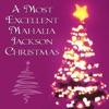 A Most Excellent Mahalia Jackson Christmas EP