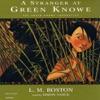 A Stranger At Green Knowe (Unabridged)