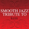 Complete Smooth Jazz Tribute to Kem