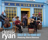 Derek Ryan - Hold On To Your Hat (feat. Sharon Shannon)