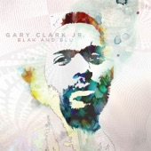 Gary Clark Jr. - Glitter Ain't Gold (Jumpin' for Nothin')