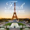 French Restaurant Music: Background Music for Romantic Dinner & Folk Wedding Music - Restaurant Music Academy