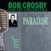 The World Is Waiting For The Sunrise  - Bob Crosby And His Orchestra