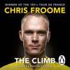 The Climb: The Autobiography (Unabridged) - Chris Froome