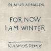 Ólafur Arnalds - For Now I Am Winter (Kiasmos Remix) artwork