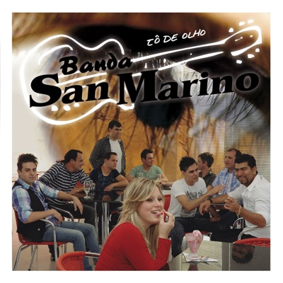 Tô de Olho - Banda San Marino