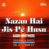 Nazan Hai Jis Pe Husn Vol 10 Live