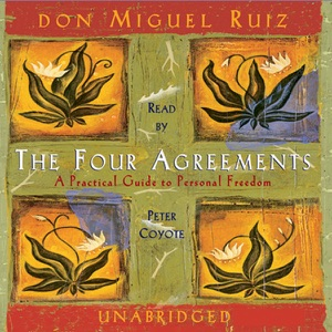 The Four Agreements (Unabridged) - Don Miguel Ruiz audiobook, mp3