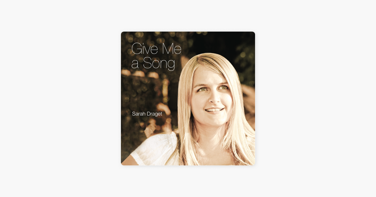 Give Me a Song by Sarah Draget on iTunes