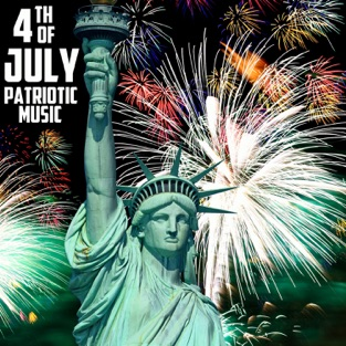 4th of July Patriotic Music, The Very Best American Patriotic Songs & Marches: God Bless America, Star Spangled Banner, Taps, & More! – Various Artists