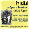 Richard Wagner: Parsifal - An Opera in Three Acts - Bayreuth Festival Orchestra & Hans Knappertsbusch