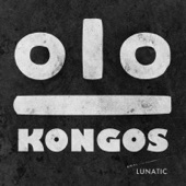 KONGOS - Kids These Days
