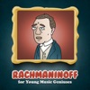 Rachmaninoff for Young Music Geniuses