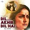 Dil Aakhir Dil Hai - Male