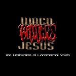 Waco Jesus - Mass Pussy Obliteration