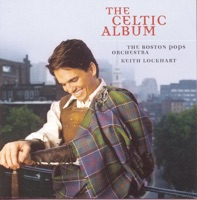 The Celtic Album by Keith Lockhart & Boston Pops Orchestra on Apple Music