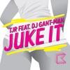Juke It (feat. DJ Gant-Man) [Remixes] - EP, TJR