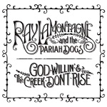 Ray LaMontagne & The Pariah Dogs - Beg Steal or Borrow