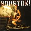 Fast In Elegance, Houston