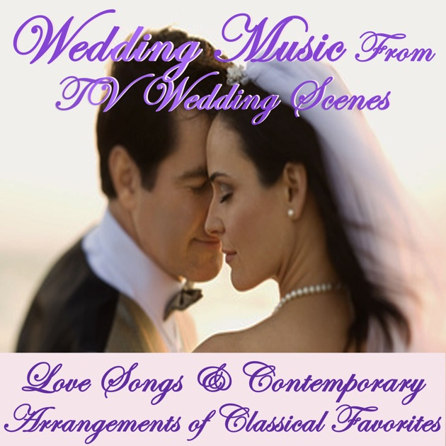 Modern Wedding Music: ‎Wedding Music From Tv Wedding Scenes