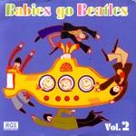 Babies Go Beatles Vol.2