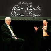 An Evening With Adam Carolla And Dennis Prager-Adam Carolla & Dennis Prager