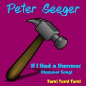 Pete Seeger - If I Had a Hammer (Hammer Song)