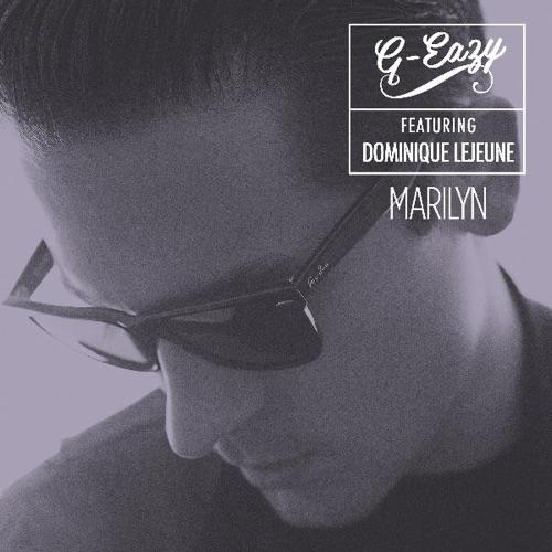 G-Eazy - Marilyn (feat. Dominique Lejeune) - Single