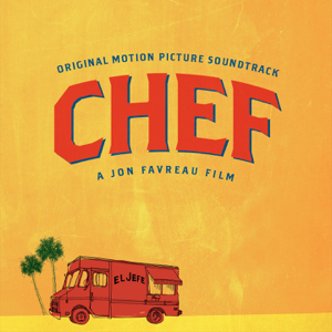 Various Artists - Chef (Original Motion Picture Soundtrack)