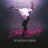 Dirty Dancing - The Anniversary Edition (Original Motion Picture Soundtrack) [Remastered] - Varios Artistas