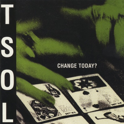 Change Today? - T.s.o.l.