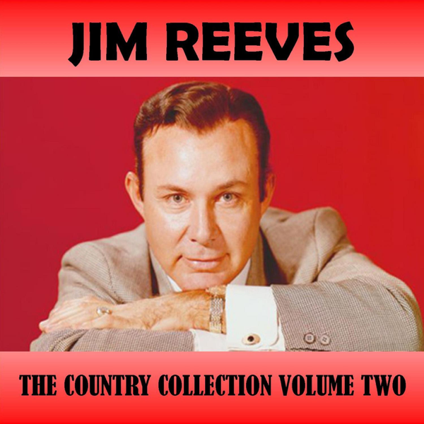 The Country Collection, Vol  2 by Jim Reeves