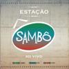 Sambô - Estação Sambô - Ao Vivo  arte