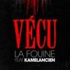 Vécu (feat. Kamelancien) - Single, La Fouine