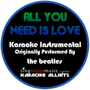 All You Need Is Love (Originally Performed By the Beatles) [Instrumental Version] - Karaoke All Hits - Karaoke All Hits