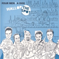 Wallop The Spot by Four Men & a Dog on Apple Music